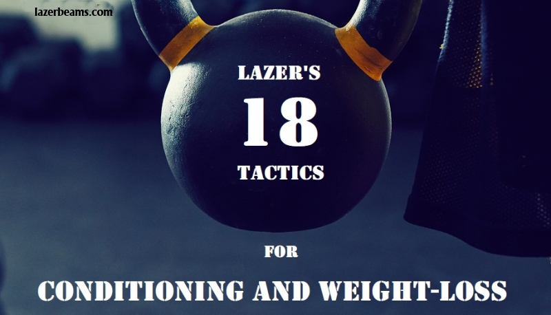 18 Most-Effective Conditioning and Weight-Loss Tactics