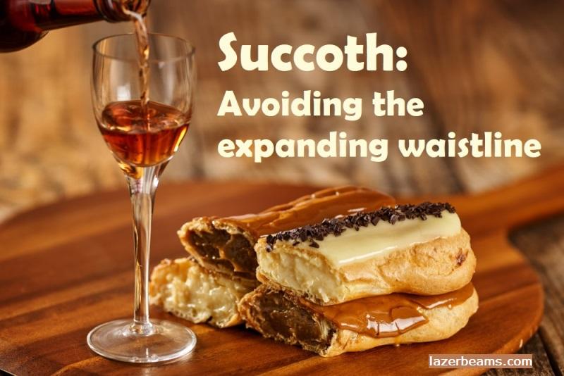 Beware: The Expanding Succoth Waistline